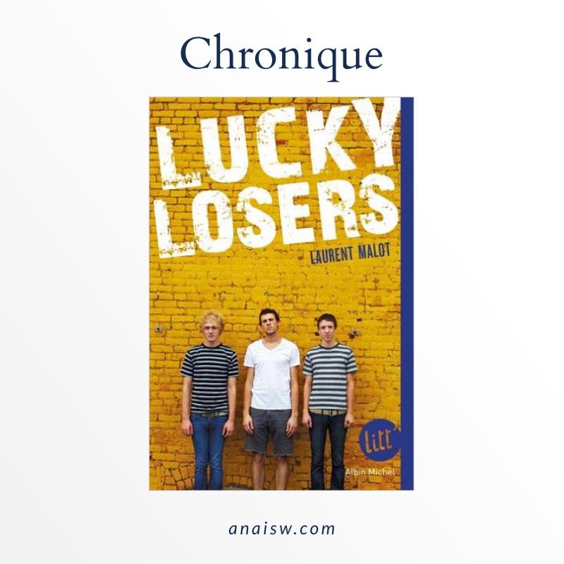 Découvrez ma chronique sur Lucky Losers de Laurent Malot